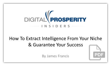 How To Extract Intelligence From Your Niche & Guarantee Your Success